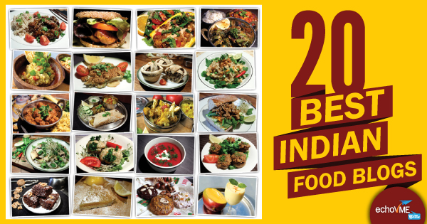 Here is the collection of top 20 best Indian food blogs compiled by echoVME.